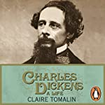 Charles Dickens: A Life | Claire Tomalin