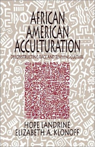 African American Acculturation: Deconstructing Race and...
