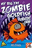 img - for Jurassic Carp (My Big Fat Zombie Goldfish) book / textbook / text book