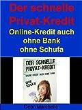 Der schnelle Privat-Kredit: Ohne Schufa für ALLE !!! Online-Kredit ohne Bank und ohne Schufa!!!