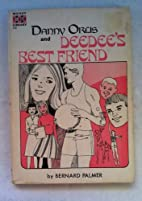 Danny Orlis and Deedee's Best Friend by…