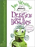 Jim Hensons Designs and Doodles: A Muppet Sketchbook