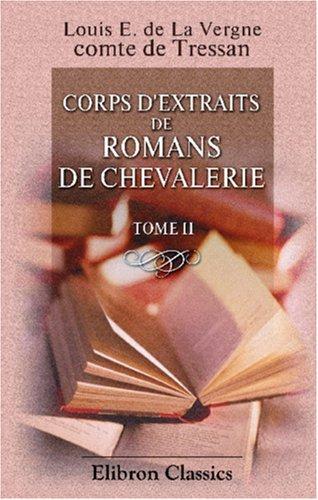 Corps D'Extraits De Romans De Chevalerie: Tome 2 (French Edition) front-367323