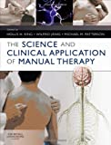 The Science and Clinical Application of Manual Therapy, 1e