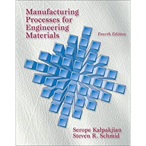 Manufacturing Processes for Engineering Materials (4th Edition)