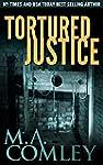 Tortured Justice (Justice Series Book...