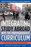img - for Integrating Study Abroad Into the Curriculum: Theory and Practice Across the Disciplines book / textbook / text book