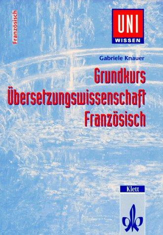 Uni-Wissen, Grundkurs Übersetzungswissenschaft Französisch