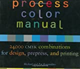 img - for Process Color Manual, 24,000 CMYK Combinations for Design, Prepress, and Printing book / textbook / text book