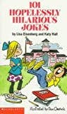 101 Hopelessly Hilarious Jokes (101 Jokes Books) (0590436368) by Hall, Katy