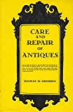 img - for Care and repair of antiques book / textbook / text book