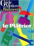 Guide des m�tiers du b�timent : le pl...