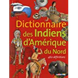 Dictionnaire des Indiens d'Am�rique du Nordpar Gilbert Legay
