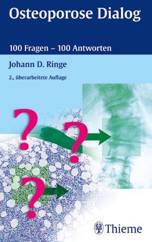 Osteoporose Dialog. 100 Fragen, 100 Antworten
