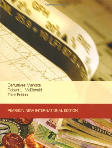 Derivatives Markets: Pearson New International Edition