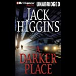 A Darker Place (       UNABRIDGED) by Jack Higgins Narrated by Michael Page