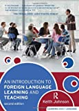 An Introduction to Foreign Language Learning and Teaching. Keith Johnson (Learning about Language)