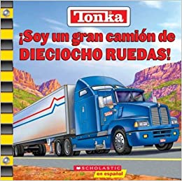 Tonka: I'm A Great Big Eighteen Wheeler: Soy Un Gran