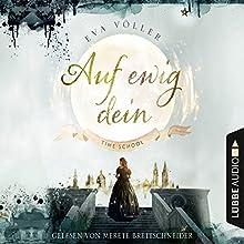 Auf ewig dein (Time School 1) Hörbuch von Eva Völler Gesprochen von: Merete Brettschneider