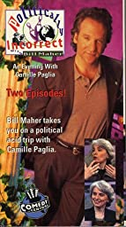 Politically Incorrect: An Evening With Camille Paglia-Two Episodes [VHS]