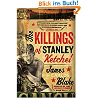The Killings of Stanley Ketchel - Greenlight [ THE KILLINGS OF STANLEY KETCHEL - GREENLIGHT BY Blake, James Carlos...
