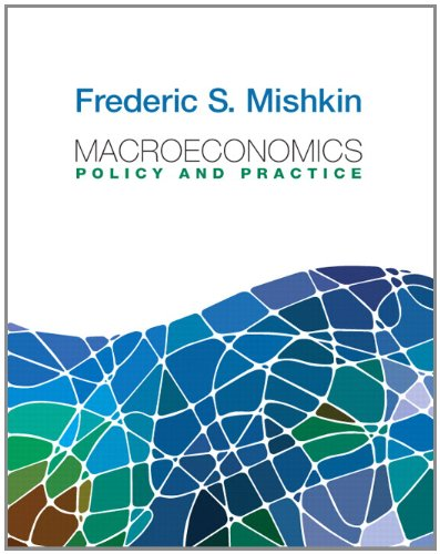 Macroeconomics: Policy and Practice (Pearson Series in...