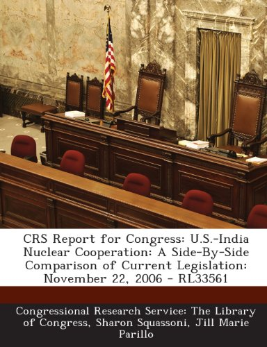 Crs Report for Congress: U.S.-India Nuclear Cooperation: A Side-By-Side Comparison of Current Legislation: November 22, 2006 - Rl33561