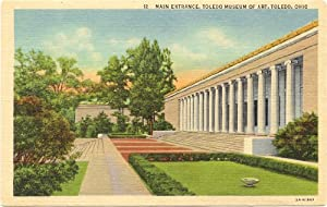 1940s Vintage Postcard - Main Entrance - Toledo Museum of Art - Toledo Ohio
