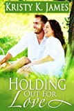 Holding Out For Love: Companion Book to the Coachs Boys Series