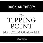 The Tipping Point by Malcolm Gladwell: Book Summary |  FlashBooks Book Summaries