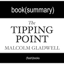 The Tipping Point by Malcolm Gladwell: Book Summary Audiobook by  FlashBooks Book Summaries Narrated by Dean Bokhari