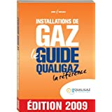 Installations de Gaz - le Guide Qualigaz - la Reference - Edition 2009par Qualigaz