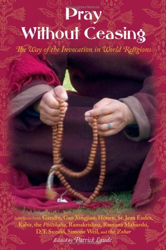 Pray Without Ceasing: The Way of the Invocation in World Religions (Treasures of the World's Religions), Patrick Laude