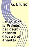 Le Tour de la France par deux enfants (illustr� et annot�)