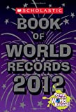 img - for Scholastic Book of World Records 2012 book / textbook / text book