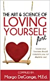 img - for The Art & Science of Loving Yourself First: 'cause your business should complete you, not deplete you! book / textbook / text book