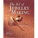 The Art of Jewelry Making: Classic & Original Designsby Alan Revere
