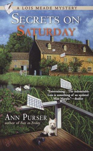 Secrets On Saturday  (A Lois Meade Mysteries), Ann Purser