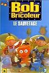 Bob le bricoleur - Vol.6 : Le Sauvetage