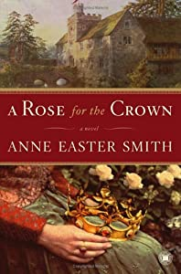 "Cover of ""A Rose for the Crown: A Novel"""