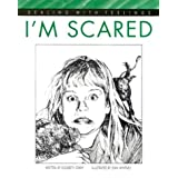 I'm Scared (Dealing with Feelings) ~ Elizabeth Crary