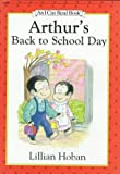 Arthur's Back to School Day (An I Can Read Book) (0060249552) by Hoban, Lillian