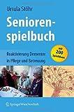 Seniorenspielbuch: Reaktivierung Dementer in Pflege und Betreuung
