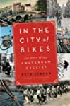 In the City of Bikes: The Story of th...