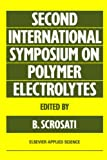 img - for Second International Symposium on Polymer Electrolytes book / textbook / text book