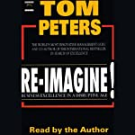 Re-imagine!: Business Excellence in a Disruptive Age | Tom Peters
