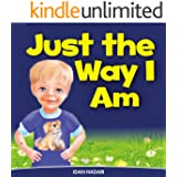 "Children's Book: ""Just The Way I Am"": How to Build Self Confidence & Self-Esteem in children's books for ages 2 4 8 (Bedtime Stories Early Readers Picture Books in Kids Collection Book 3)"