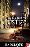 In Pursuit of Justice (1602821488) by Radclyffe