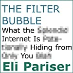 The Filter Bubble: What the Internet Is Hiding from You | Eli Pariser