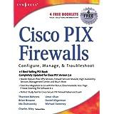 Cisco PIX Firewalls: Configure / Manage / Troubleshoot